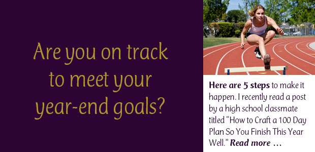 Are You on Track to Meet Your Year-End Goals?