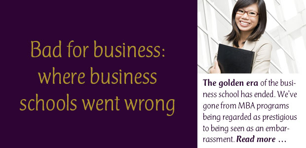 Bad for Business Where Business Schools Went Wrong