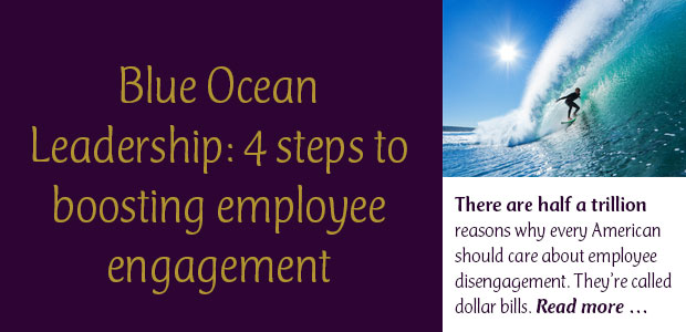 Blue Ocean Leadership: 4 Steps to Boosting Employee Engagement