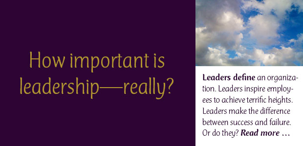 How Important Is Leadership—Really?