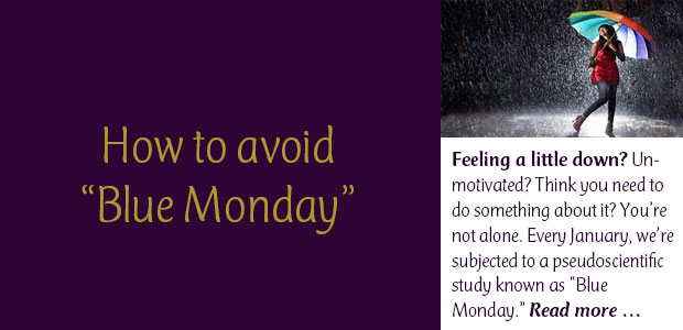How to Avoid Blue Monday