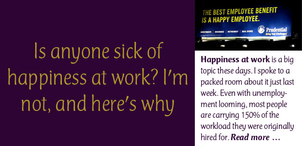 Is Anyone Sick of Happiness at Work?