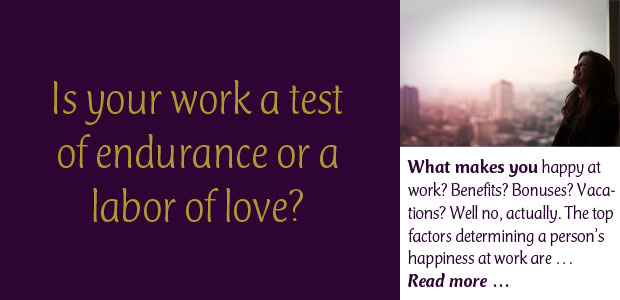 Is Your Work a Test of Endurance or a Labor of Love?
