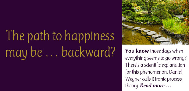 The Path to Happiness May Be Backward