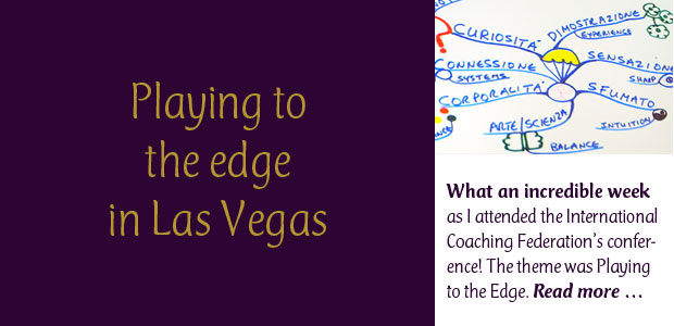 Playing to the Edge in Las Vegas: What an incredible week as I attended the International Coaching Federation's international conference! The theme was Playing to the Edge. With more than 1,000 coaches from around the world, we gathered together to continue our studies in the art and science of coaching and share perspectives on how we can help businesses and employees achieve their potential in our global economy.