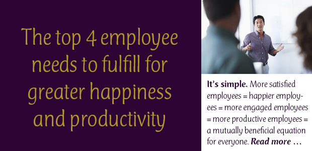 The Top 4 Employee Needs to Fulfill for Greater Happiness and Productivity