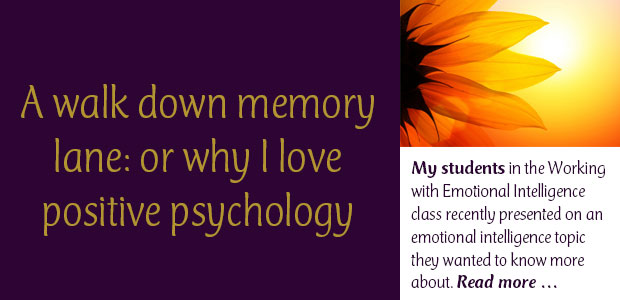A Walk Down Memory Lane: Or Why I Love Positive Psychology