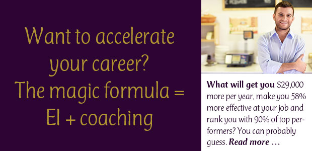 Want to Accelerate Your Career? The Magic Formula = EI + Coaching