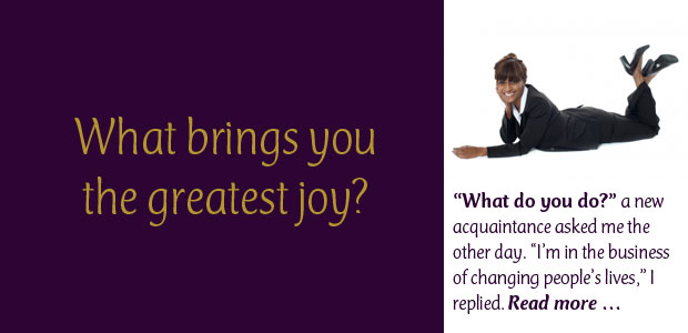 What Brings You the Greatest Joy?