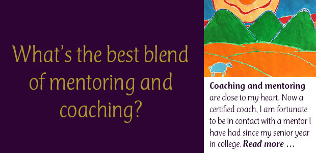 What's the Best Blend of Mentoring and Coaching?